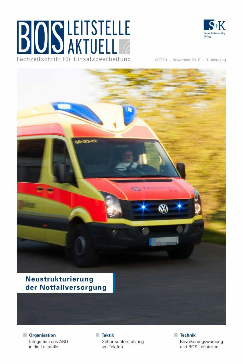BOS LEITSTELLE AKTUELL 4/2018 - Neustrukturierung der Notfallversorgung