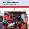 Adipöse Patienten - Besondere Personengruppen im Rettungsdienst Band 1